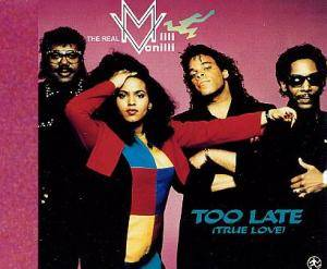 The Real Milli Vanilli: Too Late (True Love) - Cover