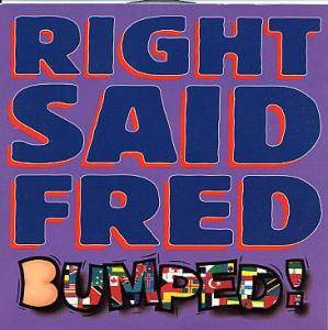 Right Said Fred: Bumped - Cover