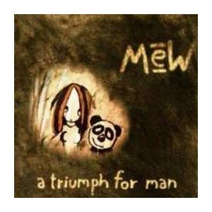 Cover - Mew: Triumph For Man, A