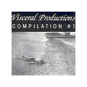 Visceral Productions Compilation # 1 - Cover