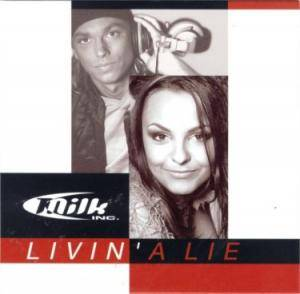 Cover - Milk Inc.: Livin A Lie