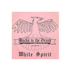 Cover - White Spirit: Backs To The Grind