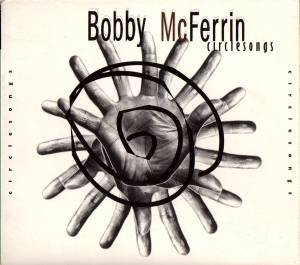 Cover - Bobby McFerrin: Circlesongs