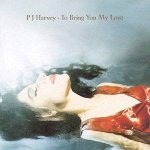 PJ Harvey: To Bring You My Love - Cover