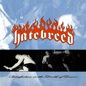 Hatebreed: Satisfaction Is The Death Of Desire (CD) - Bild 1