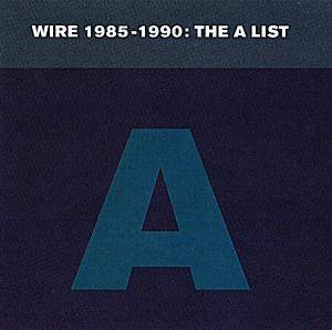 Wire: Wire 1985-1990: The A List - Cover