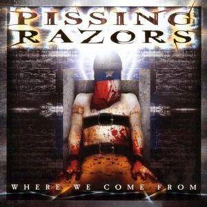 Cover - Pissing Razors: Where We Come From