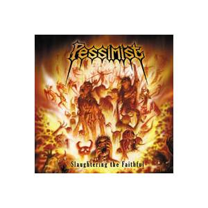 Cover - Pessimist: Slaughtering The Faithful