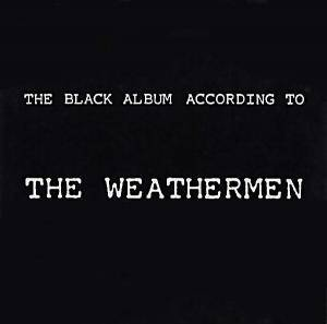 Cover - Weathermen, The: Black Album According To The Weathermen, The