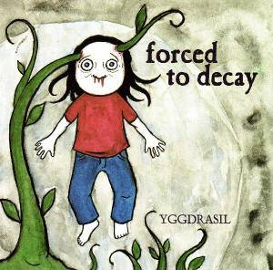 Cover - Forced To Decay: Yggdrasil
