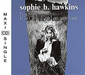 Sophie B. Hawkins: Damn I Wish I Was Your Lover - Cover