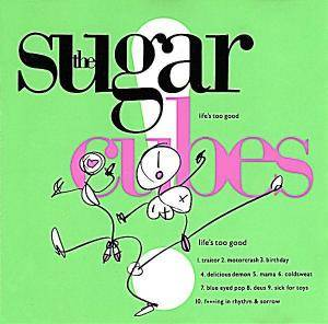 The Sugarcubes: Life's Too Good - Cover