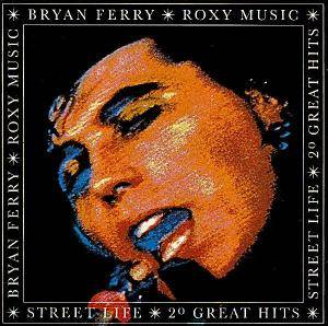 Roxy Music: Street Life - 20 Great Hits - Cover