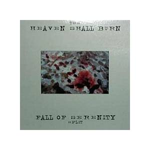 Cover - Heaven Shall Burn: Heaven Shall Burn / Fall Of Serenity Split, The