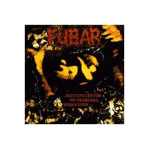 Cover - F.U.B.A.R.: Justification Of Criminal Behaviour