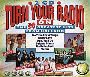 Turn Your Radio On - The 34 Greatest Hits From Holland - Cover