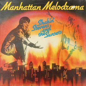 Shakin' Stevens & The Sunsets: Manhattan Melodrama - Cover