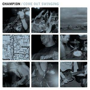 Champion: Come Out Swinging - Cover