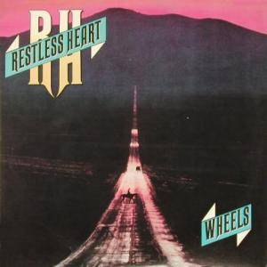 Restless Heart: Wheels - Cover