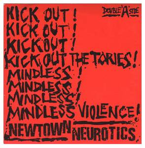 Cover - Newtown Neurotics, The: Kick Out The Tories / Mindless Violence