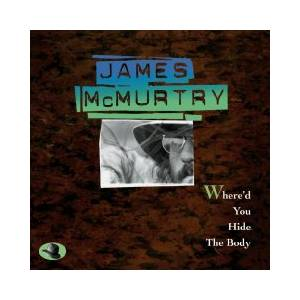 Cover - James McMurtry: Where'd You Hide The Body