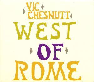 Cover - Vic Chesnutt: West Of Rome