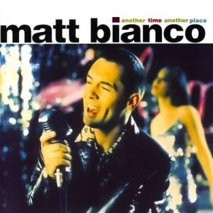 Cover - Matt Bianco: Another Time Another Place