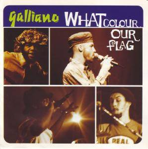 Galliano: What Colour Our Flag - Cover