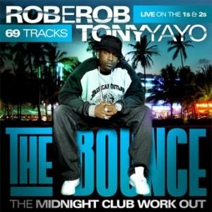 DJ Rob E Rob & Tony Yayo - The Bounce (The Midnight Club Workout) - Cover