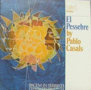 Pablo Casals: El Pessebre (An Oratorio In Four Parts) - Cover