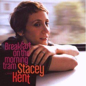 Cover - Stacey Kent: Breakfast On The Morning Tram