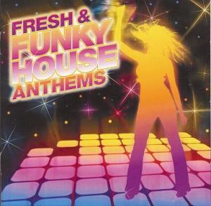 Fresh & Funky House Anthems - Cover