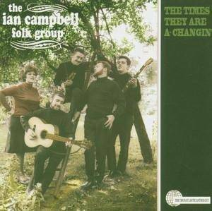 Cover - Ian Campbell Folk Group, The: Times They Are A-Changin', The