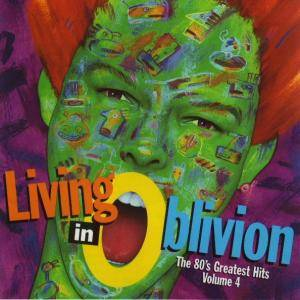 Cover - Burning Sensations: Living In Oblivion - The 80's Greatest Hits - Volume 4 (Four)