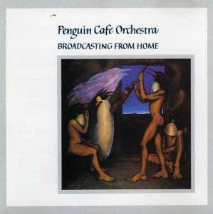 Penguin Cafe Orchestra: Broadcasting From Home - Cover