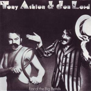 Tony Ashton & Jon Lord: First Of The Big Bands - Cover