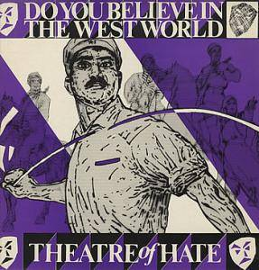 Cover - Theatre Of Hate: Do You Believe In The Westworld