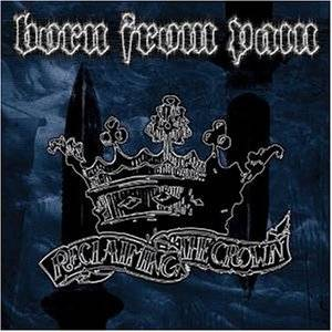 Born From Pain: Reclaiming The Crown - Cover