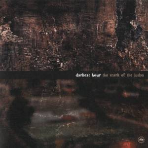 Darkest Hour: Mark Of The Judas, The - Cover