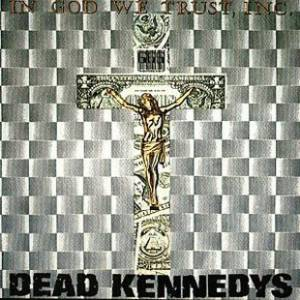 "Dead Kennedys: In God We Trust, Inc. (12"") - Bild 1"