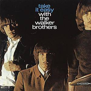 The Walker Brothers: Take It Easy With The Walker Brothers - Cover