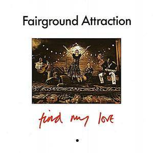 Fairground Attraction: Find My Love - Cover