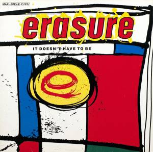Erasure: It Doesn't Have To Be - Cover