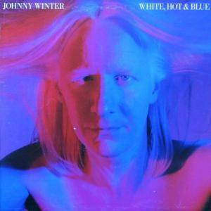Cover - Johnny Winter: White, Hot & Blue