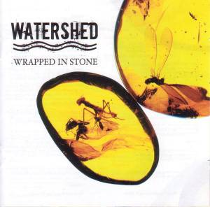 Cover - Watershed: Wrapped In Stone