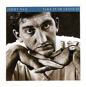 Cover - Jimmy Nail: Take It Or Leave It