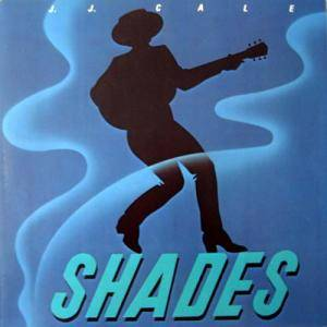 Cover - J.J. Cale: Shades