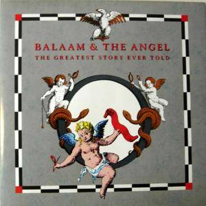 Balaam & The Angel: Greatest Story Ever Told, The - Cover