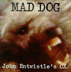 John Entwistle's Ox: Mad Dog - Cover