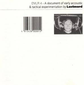 Lustmord: Document Of Early Acoustic & Tactical Experimentation, A - Cover